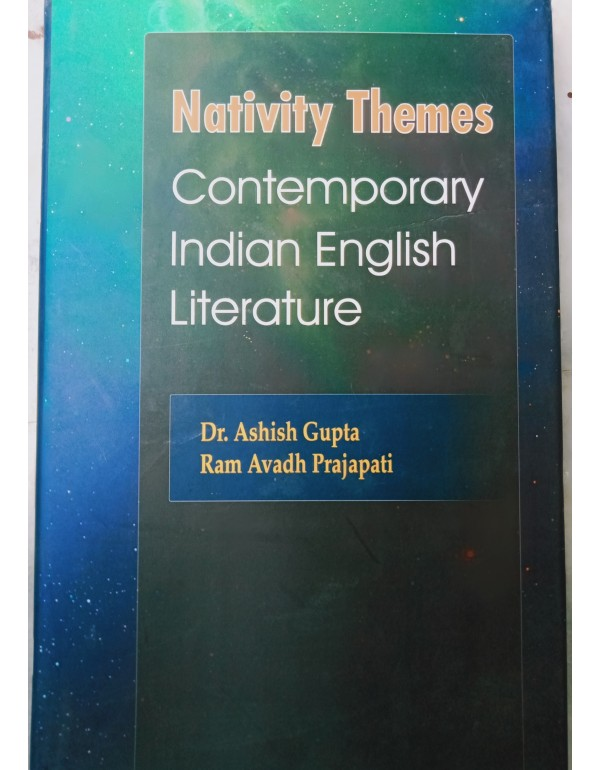 Nativity Themes: Contemporary Indian English Liter...