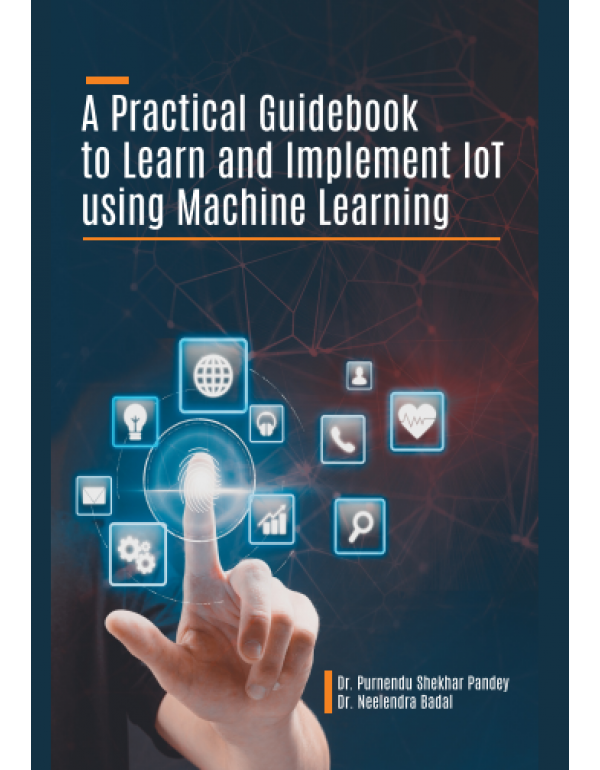 A Practical Guidebook to Learn and Implement IoT u...