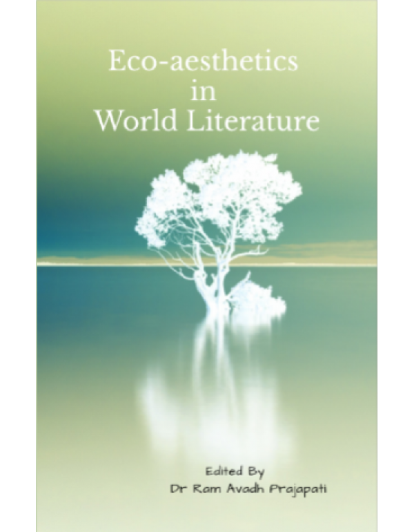 Eco-Poetics In World Literature