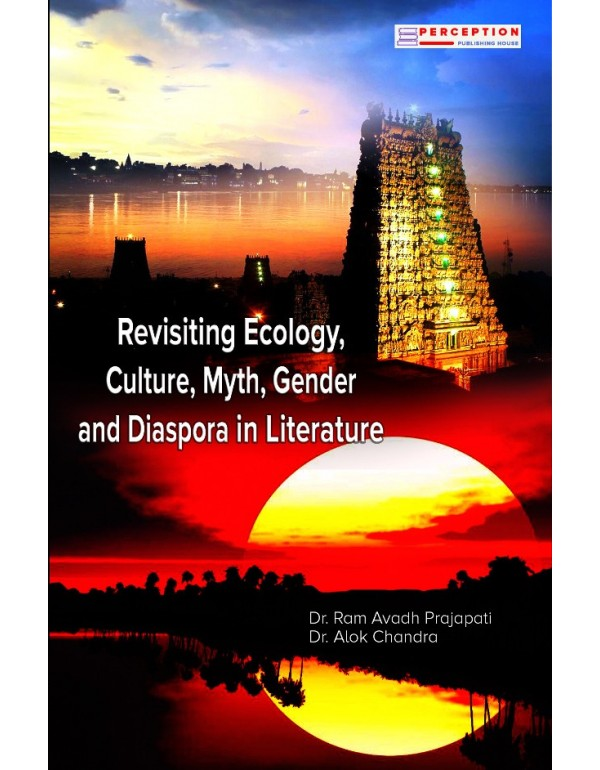 Revisiting Ecology, Culture, Myth, Gender and Dias...